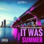 "iLLustrious Music Group – ""It Was Summer"" LP -@Just_Bishop @MusicByMercy @Kojazz @Seefrvncis  ​"