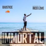 "New Music Alert: B Justice Drops Rico Love-Hosted ""Immortal"" & New Video"