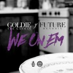 "New Music Alert: Goldie the Gasman and Future – ""We On Em"""