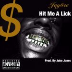 "New Music Alert:  Jay$ee –  ""Hit Me A Lick"""