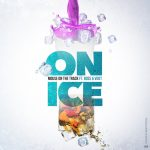"New Music Alert: Mouse on tha Track ""On Ice"" Ft Boss and VDot"