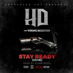 "New Music Alert: HD – ""Stay Ready (On Me)"" ft Young Scooter"