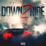"New Video Alert: Certified Outfit Ft King Sonny – ""Down 2 Ride"""