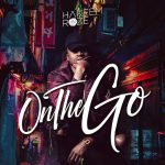 "New Music Alert: Hakeem Roze – ""On the Go"" 