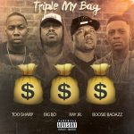 "Mark Too Sharp & Big Bo ft. Ray Jr. & Boosie Badazz ""Triple My Bag"""