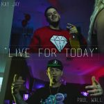 "New Music Alert: Kay Jay ""Live For Today"" Ft. Paul Wall"
