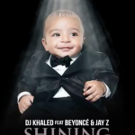 Major Key Alert: DJ Khaled – Shining ft. Beyonce & Jay Z