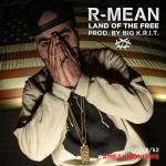 "New Music Alert: R-Mean ""Land of The Free"" Feat. Big Krit (Takes Shots at President Trump)"