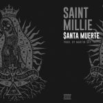 "New Music Alert: Saint Millie – ""$anta Muerte"""