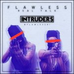Intruders Caught On Camera In Flawless Real Talk New Music Video