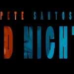 "New Music Alert: Pete Santos – ""Odd Nights"""