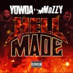 New Music Alert: YOWDA x MOZZY – 'Hell Made'
